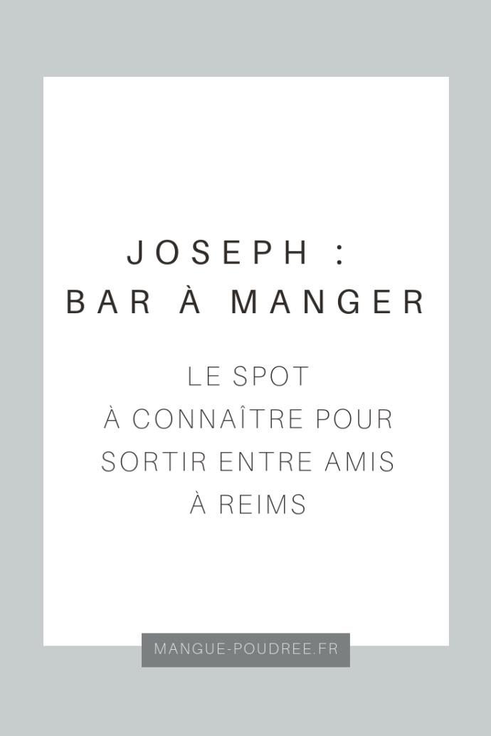 Joseph Bar à manger - bonnes adresses Reims - Blog Mangue Poudrée - blog beauté, mode et lifestyle 05