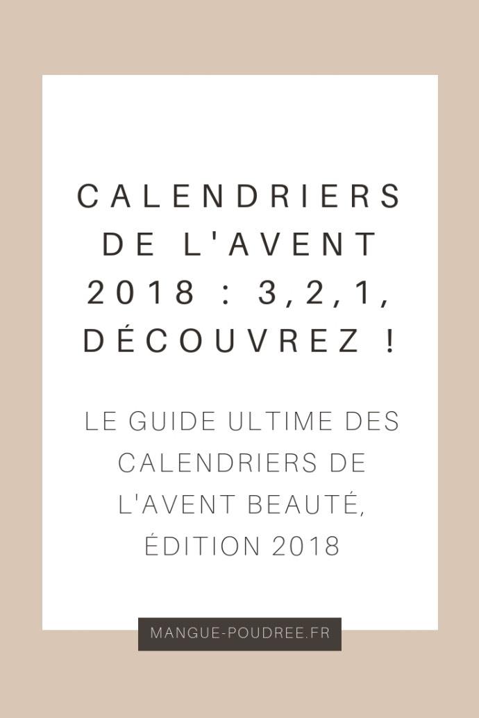 Calendriers de l'avent 2018 - Blog Mangue Poudrée - Blog beauté, mode et lifestyle à Reims - pinterest