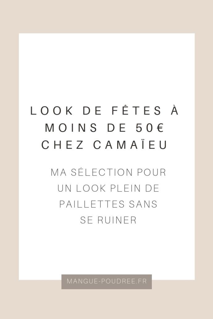 Un look de fête à moins de 50 euros chez Camaïeu - Blog Mangue Poudrée - Blog beauté & lifestyle - Pinterest