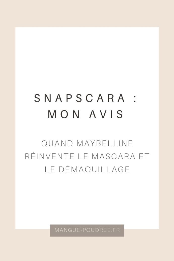 Avis Snapscara de Maybelline - mascara démaquillage à l'eau - Blog Mangue Poudrée - Blog beauté, voyage et lifestyle à Reims - pinterest