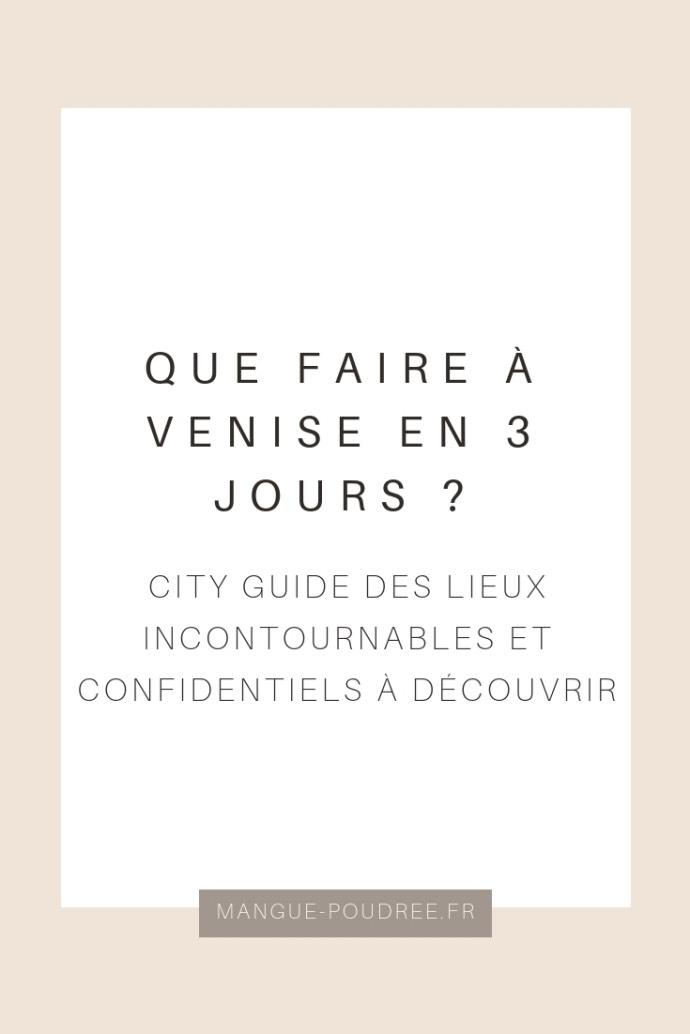 Que faire à Venise en 3 jours - city guide - Blog Mangue Poudrée - Blog beauté et voyage à Reims - Pinterest 1