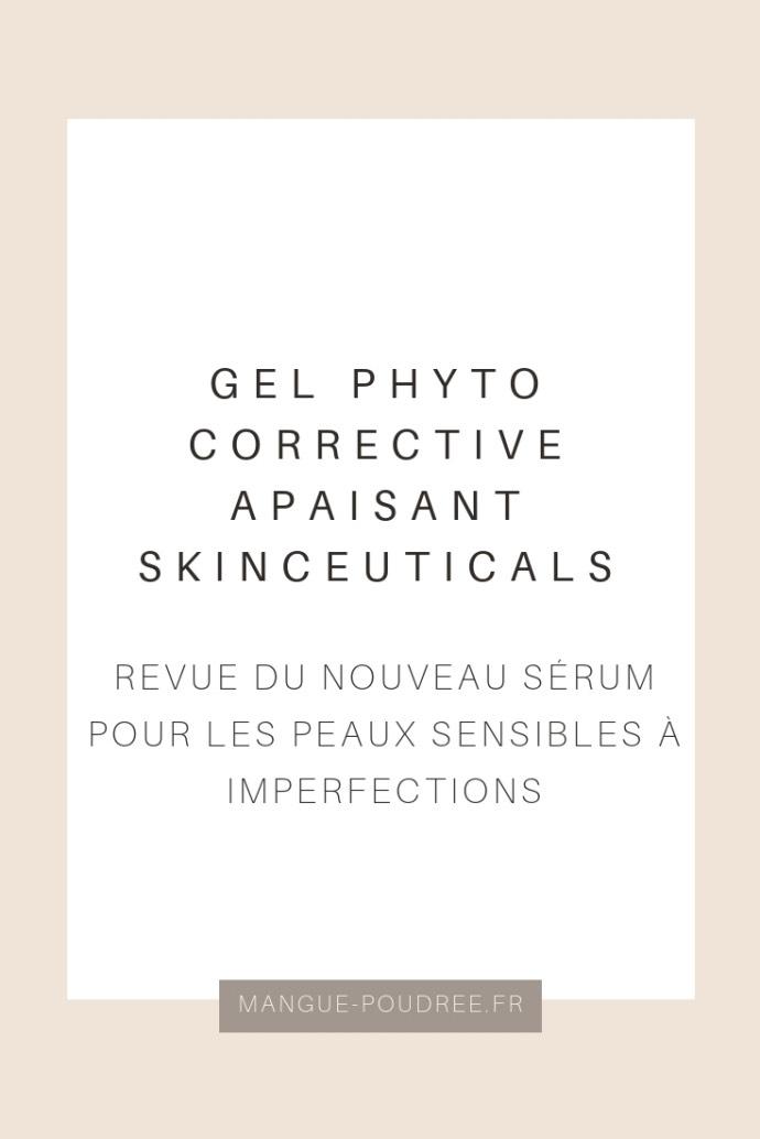 avis Gel phyto corrective apaisant de SkinCeuticals - Blog Mangue Poudrée - Blog beauté et lifestyle à Reims - pinterest