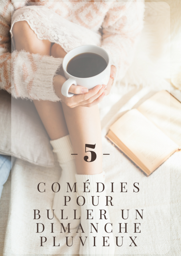 5 comédies pour buller un dimanche pluvieux