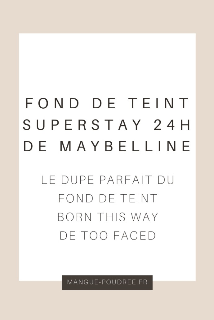 Fond de teint SuperStay 24h de Maybelline - Blog Mangue Poudrée - Blog beauté mode et lifestyle - pinterest