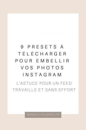 9 presets Lightroom Photos Instagram - Blog Mangue Poudrée - Blog beauté, voyage & lifestyle 02