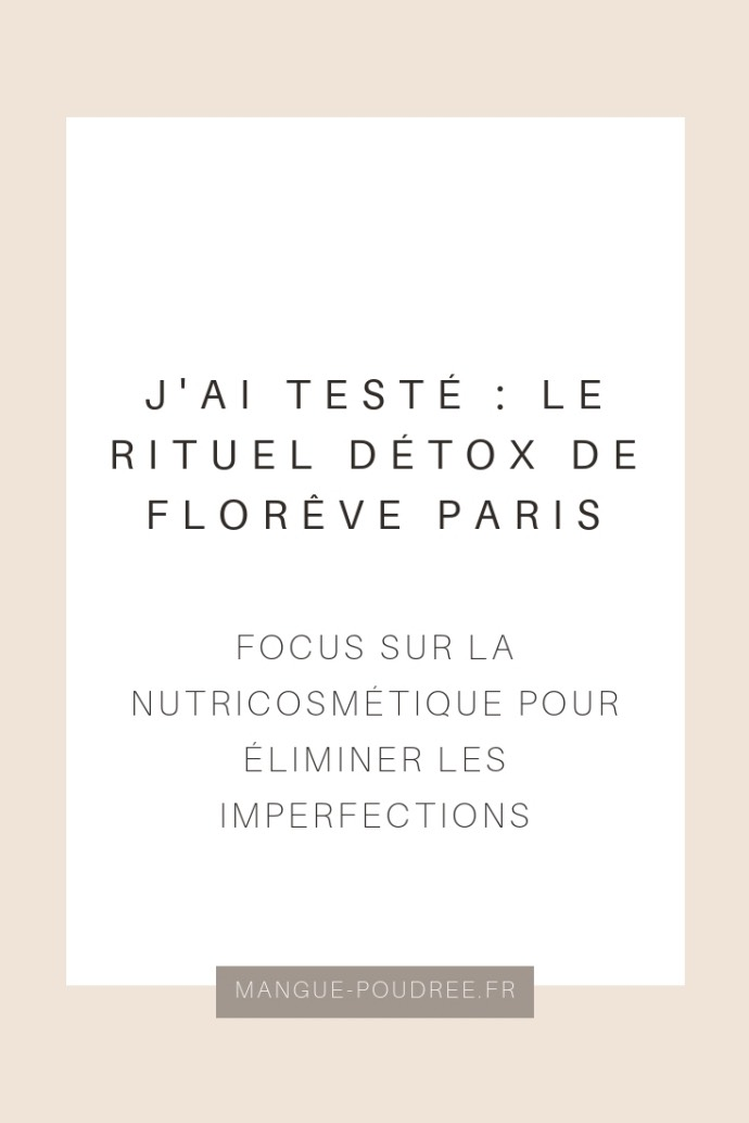 Avis Florêve Paris nutricosmétique imperfections - Blog Mangue Poudrée - Blog beauté & lifestyle à Reims - 13