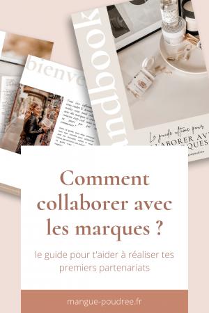 Comment collaborer avec les marques guide e-book - Blog Mangue Poudree - Blog mode et lifestyle a reims paris influenceuse - pinterest 04