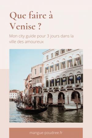 Que faire à venise en 3 jours - Blog Mangue Poudrée - Blog beauté, mode et lifestyle à Reims paris influenceuse - Pinterest 02