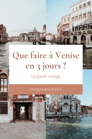 Que faire à venise en 3 jours - Blog Mangue Poudrée - Blog beauté, mode et lifestyle à Reims paris influenceuse - Pinterest 03