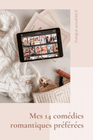 Mes 14 comédies romantiques Netflix - Mangue Poudrée - Blog mode et lifestyle Reims Paris - Pinterest 01