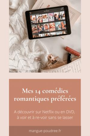 Mes 14 comédies romantiques Netflix - Mangue Poudrée - Blog mode et lifestyle Reims Paris - Pinterest 03