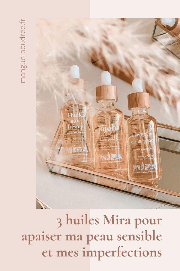 Pinterest - Avis huiles Mira huiles végétales et essentielles naturelles - peaux sensibles imperfections - Blog Mangue Poudrée - Influenceuse Luxe Reims Paris - 1