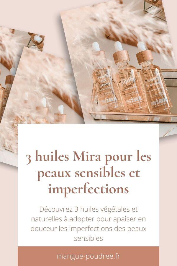 Pinterest - Avis huiles Mira huiles végétales et essentielles naturelles - peaux sensibles imperfections - Blog Mangue Poudrée - Influenceuse Luxe Reims Paris - 2
